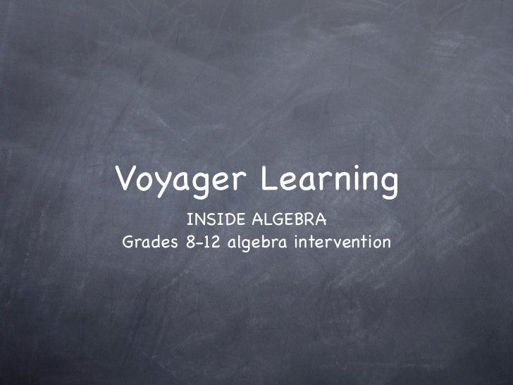 Voyager Learning       INSIDE ALGEBRAGrades 8-12 algebra intervention