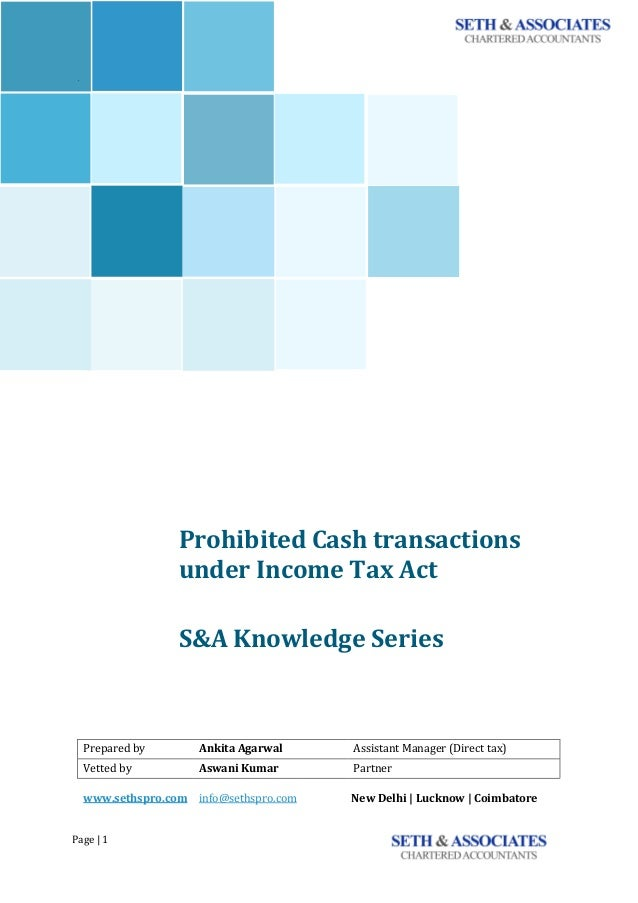 Page	|	1	 	 	 ` Prohibited	Cash	transactions	 under	Income	Tax	Act	 <<<<<<	 S&A	Knowledge	Series							 	 	 	 	 	 Prepared...