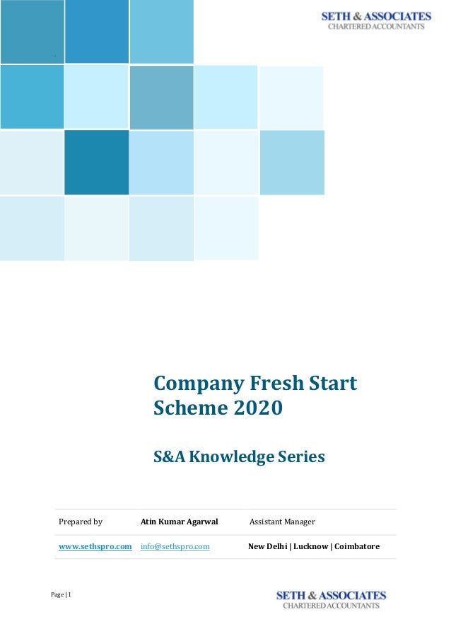 Page | 1 ` Company Fresh Start Scheme 2020 S&A Knowledge Series Prepared by Atin Kumar Agarwal Assistant Manager www.seths...