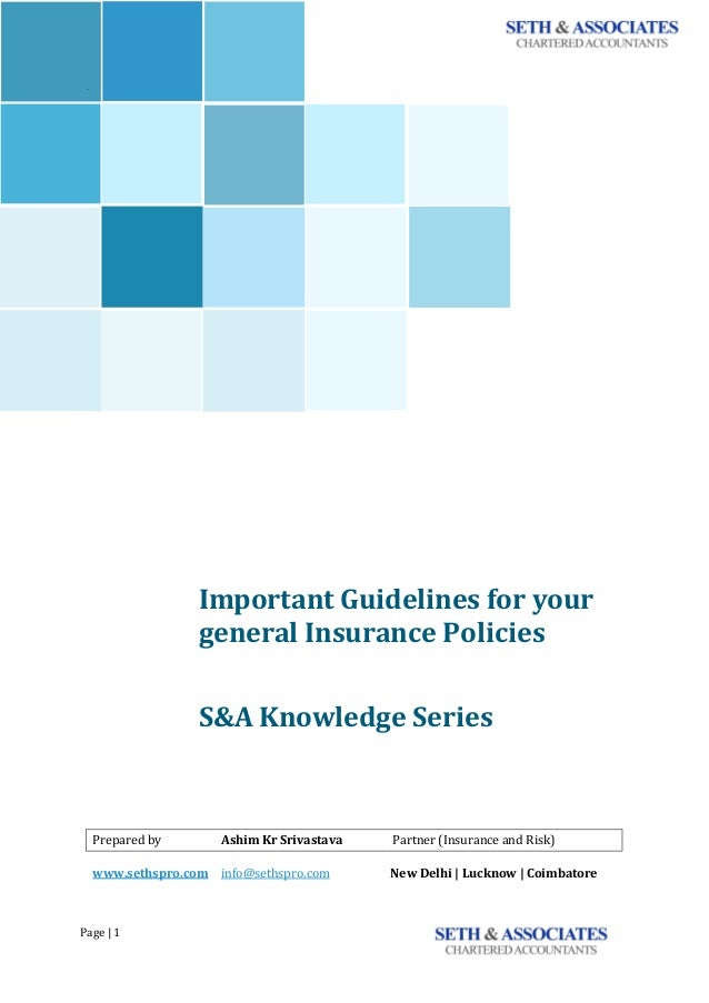 Page	|	1	 	 	 ` Important	Guidelines	for	your	 general	Insurance	Policies	 <<<<<<	 	 S&A	Knowledge	Series							 	 	 	 	 	...