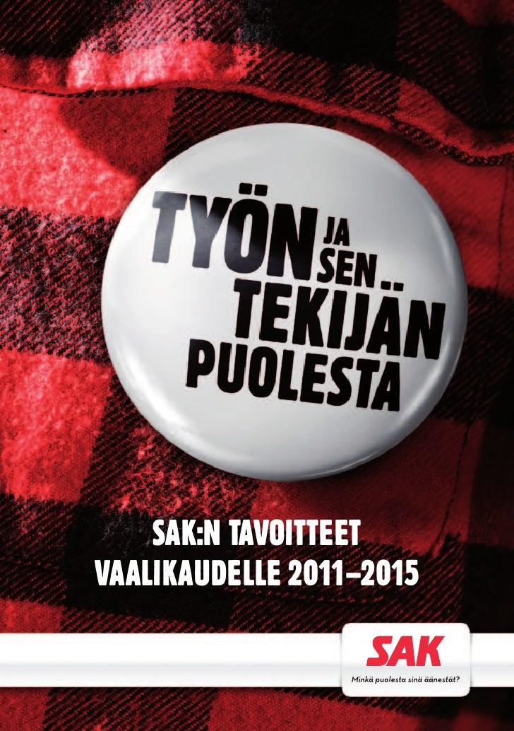 SAK:N TAVOITTEETVAALIKAUDELLE 2011–2015