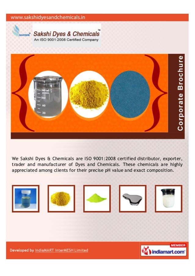 We Sakshi Dyes & Chemicals are ISO 9001:2008 certified distributor, exporter,trader and manufacturer of Dyes and Chemicals...