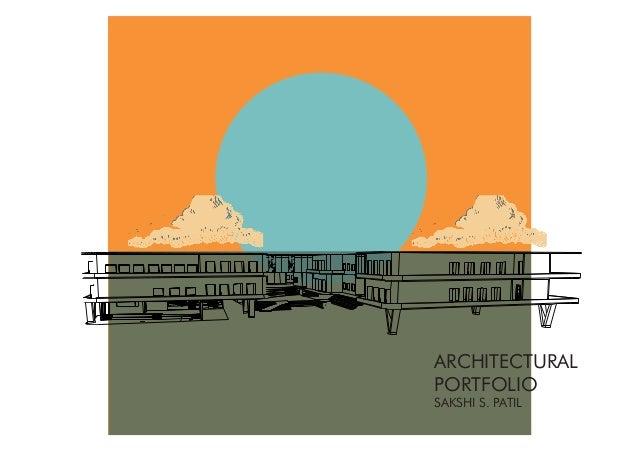 ARCHITECTURAL PORTFOLIO SAKSHI S. PATIL