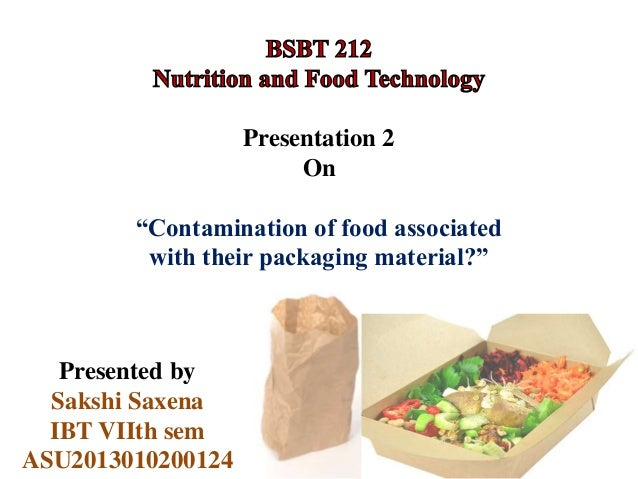 Health Issues With Food Packaging Presentation 2 On Contamination Of Associated Their Material