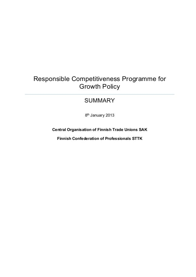 Responsible Competitiveness Programme for Growth Policy  SUMMARY 8th January 2013 Central Organisation of Finnish Trade U...