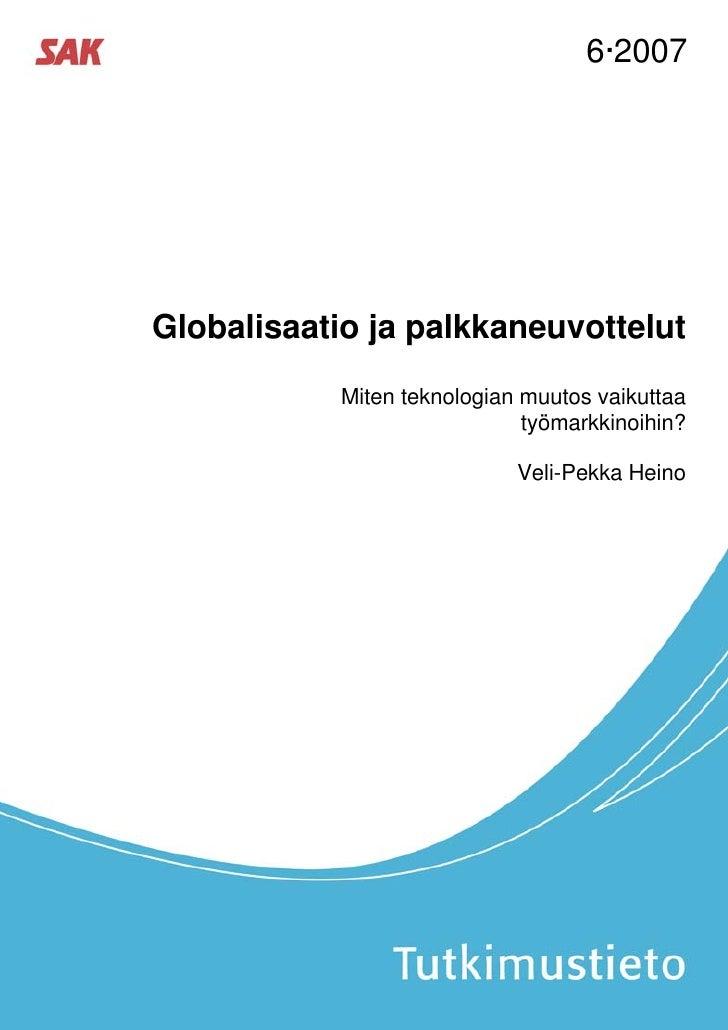 6·2007Globalisaatio ja palkkaneuvottelut            Miten teknologian muutos vaikuttaa                              työmar...