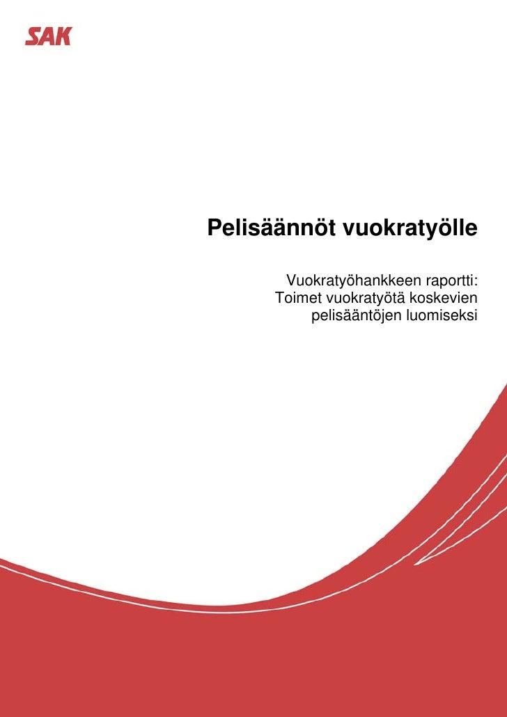 Pelisäännöt vuokratyölle       Vuokratyöhankkeen raportti:      Toimet vuokratyötä koskevien          pelisääntöjen luomis...
