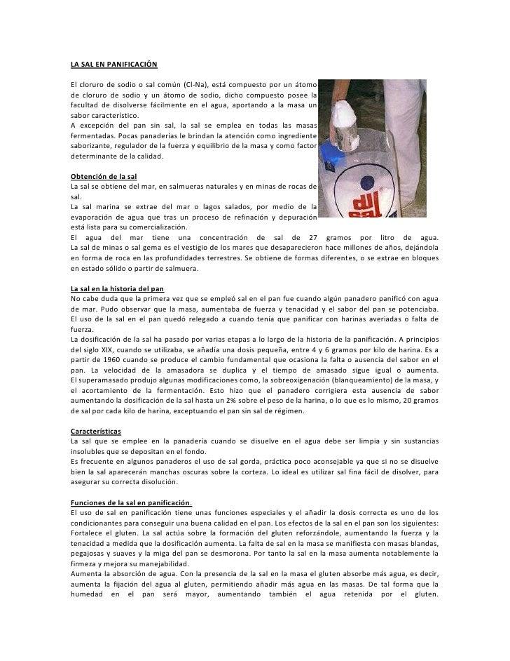 LA SAL EN PANIFICACIÓN<br />3777615-1270El cloruro de sodio o sal común (Cl-Na), está compuesto por un átomo de cloruro de...