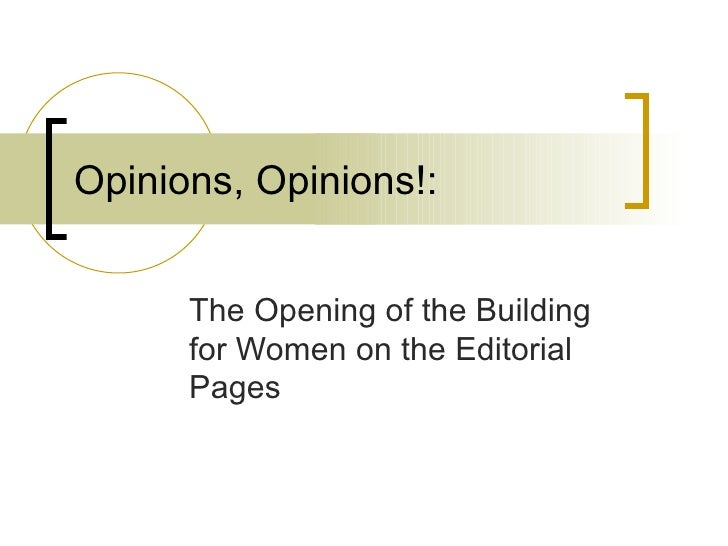 Opinions, Opinions!:  The Opening of the Building for Women on the Editorial Pages
