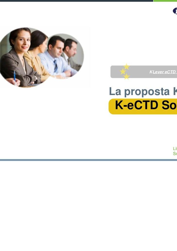 KLever eCTD              2La proposta KLever K-eCTD Solution                 Life Science                 Solutions