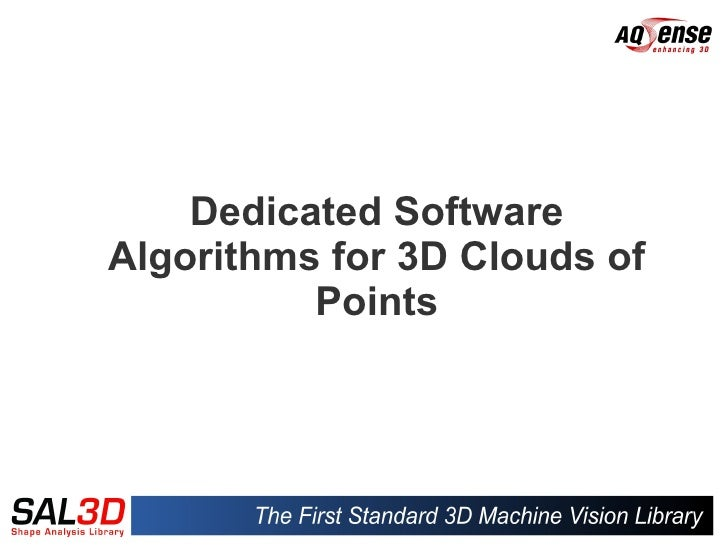 Dedicated SoftwareAlgorithms for 3D Clouds of          Points