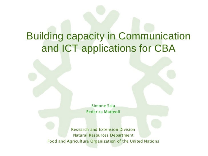 Building capacity in Communication and ICT applications for CBA <ul><li>Simone Sala </li></ul><ul><li>Federica Matteoli </...