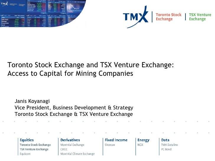 Janis Koyanagi Vice President, Business Development & Strategy Toronto Stock Exchange & TSX Venture Exchange Toron...