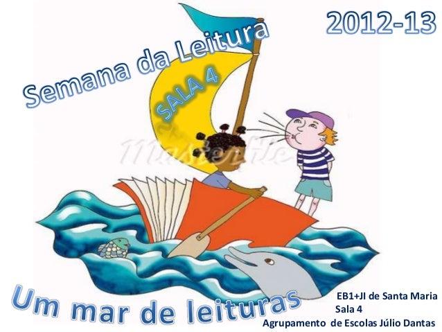 EB1+JI de Santa MariaSala 4Agrupamento de Escolas Júlio Dantas