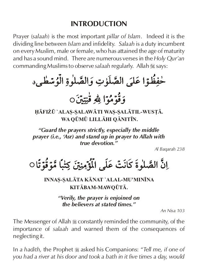 INTRODUCTION Prayer (salaah) is the most important pillar of Islam. Indeed it is the dividing line between Islam and infid...