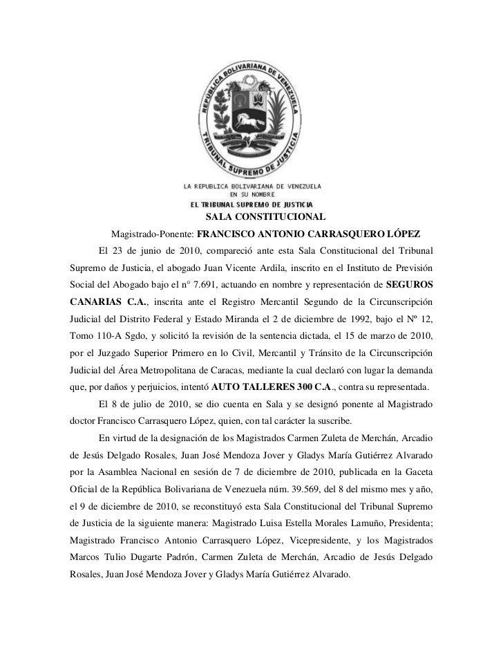 SALA CONSTITUCIONAL<br />Magistrado-Ponente: FRANCISCO ANTONIO CARRASQUERO LÓPEZ<br />El 23 de junio de 2010, compareció a...