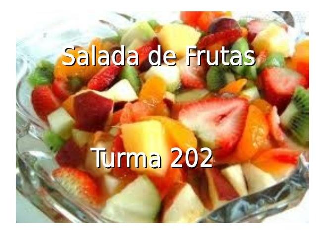Salada de FrutasSalada de FrutasTurma 202Turma 202
