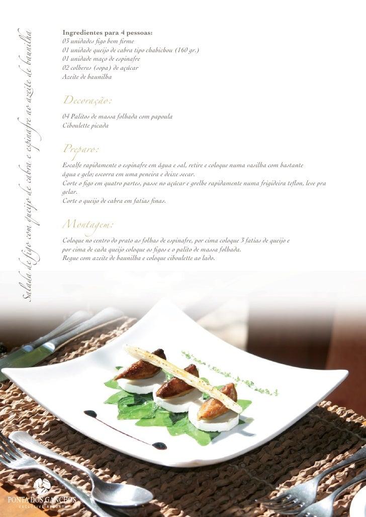 Ingredientes para 4 pessoas: Salada de figo com queijo de cabra e espinafre ao azeite de baunilha                         ...