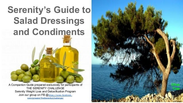 Serenity's Guide to Salad Dressings and Condiments  A Companion Guide prepared exclusively for participants of THE SERENIT...