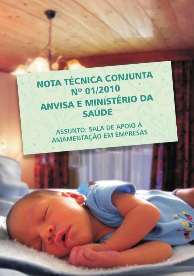 NOTA TÉCNICA CONJUNTA Nº 01/2010 ANVISA E MINISTÉRIO DA SAÚDE ASSUNTO: SALA DE APOIO À AMAMENTAÇÃO EM EMPRESAS Em decorrên...