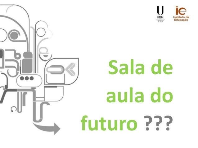 Sala de aula do futuro ???