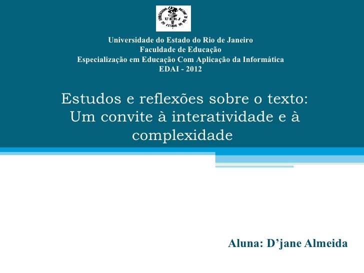 Universidade do Estado do Rio de Janeiro                    Faculdade de Educação  Especialização em Educação Com Aplicaçã...