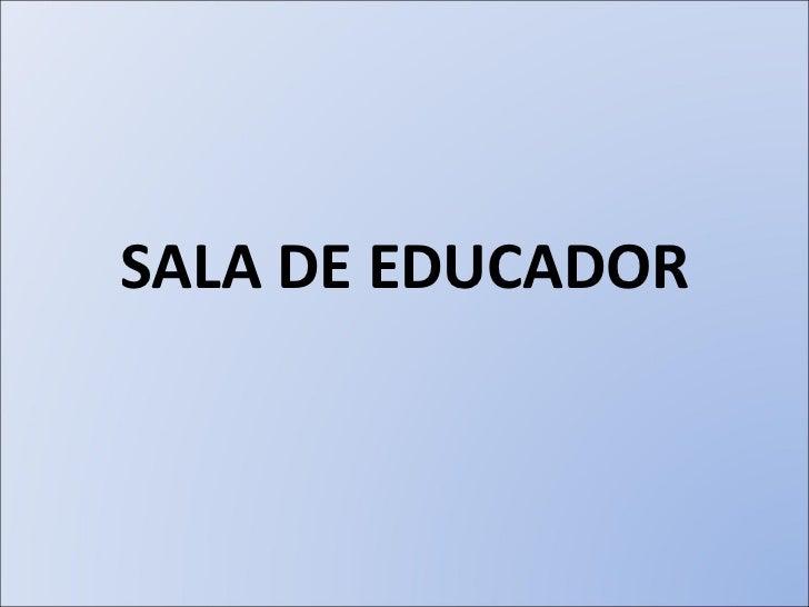 SALA DE EDUCADOR