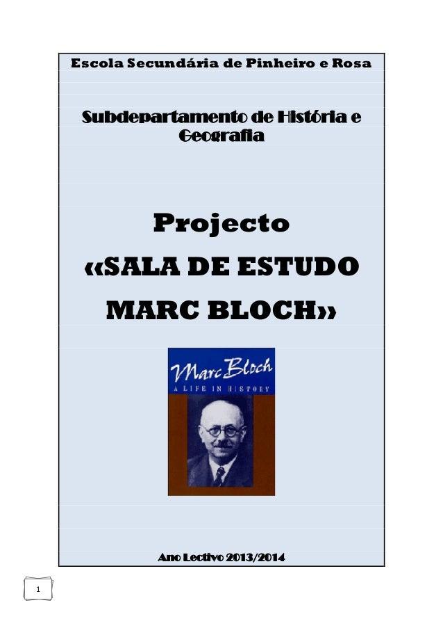1 Escola Secundária de Pinheiro e Rosa Subdepartamento de História e Geografia Projecto «SALA DE ESTUDO MARC BLOCH» Ano Le...