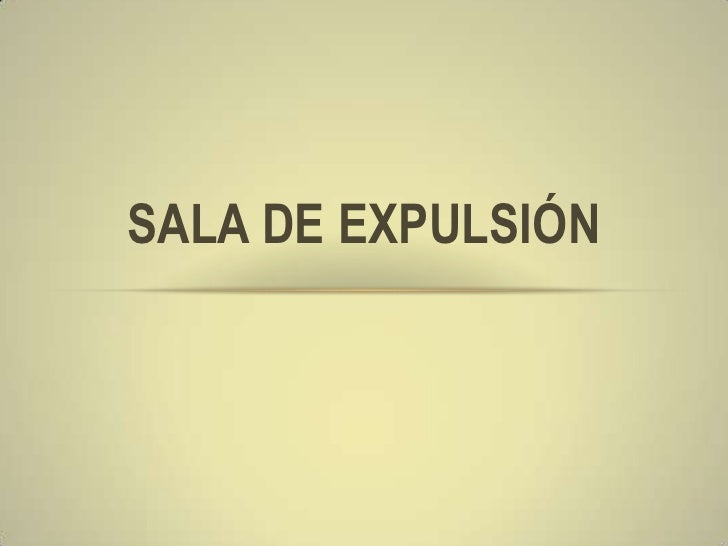 Sala de expulsión Slide 3