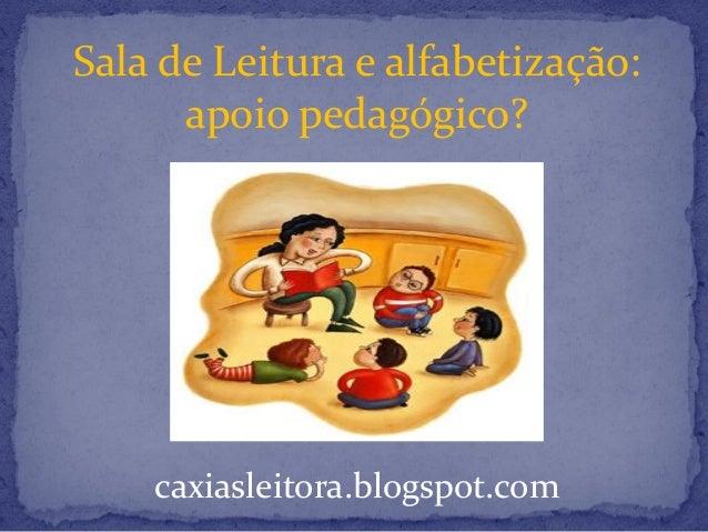 caxiasleitora.blogspot.com Sala de Leitura e alfabetização: apoio pedagógico?