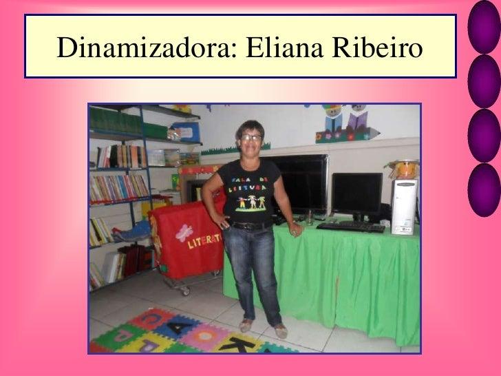 Dinamizadora: Eliana Ribeiro