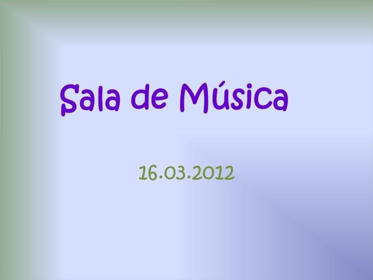 Sala de Música    16.03.2012