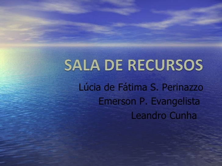 Lúcia de Fátima S. Perinazzo Emerson P. Evangelista  Leandro Cunha