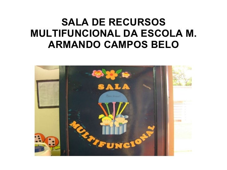 SALA DE RECURSOS MULTIFUNCIONAL DA ESCOLA M. ARMANDO CAMPOS BELO