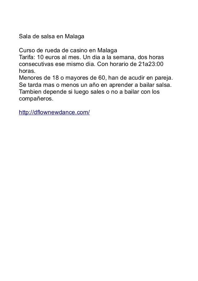 Sala de salsa en Malaga Curso de rueda de casino en Malaga Tarifa: 10 euros al mes. Un dia a la semana, dos horas consecut...