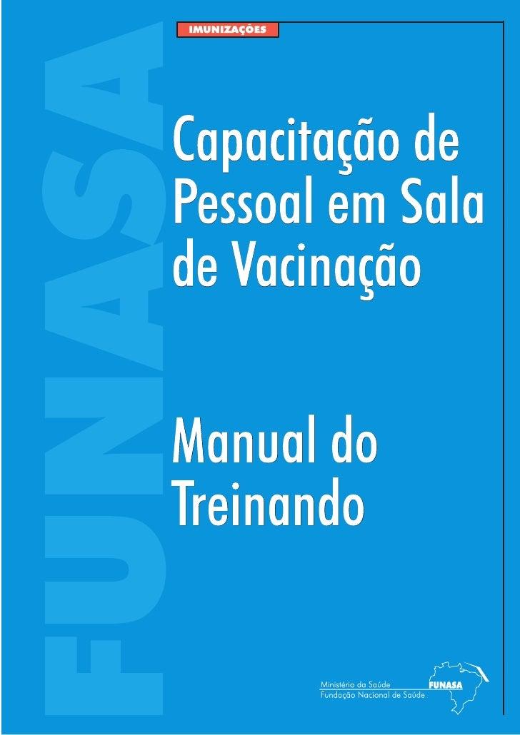 Capacitação de Pessoal em   Sala de Vacinação  Manual do Treinando       Brasília, julho 2001