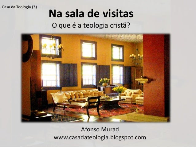 Casa da Teologia (3)                       Na sala de visitas                       O que é a teologia cristã?            ...
