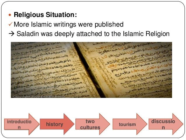  Religious Situation: More Islamic writings were published Saladin was deeply attached to the Islamic Religion         ...