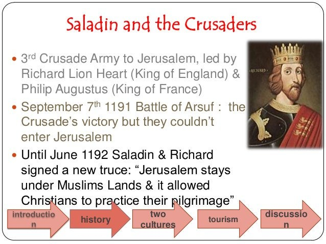 Saladin and the Crusaders 3rd Crusade Army to Jerusalem, led by  Richard Lion Heart (King of England) &  Philip Augustus ...