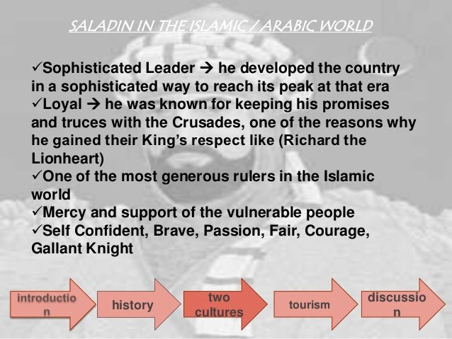 Saladin' s Popularity between Cultures The remarkable popularity among  the leaders of the world even after  his death I...