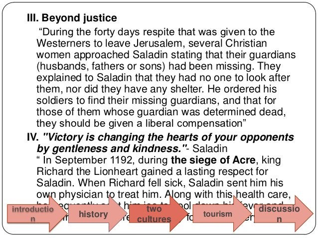 """• The French historian Rene Grousse described Saladin saying: """"…It is equally true that his generosity, his piety, devoid ..."""