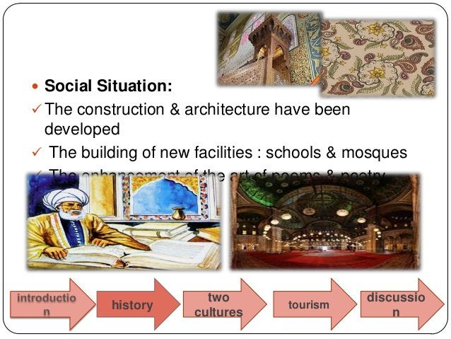  Social Situation: The construction & architecture have been developed The building of new facilities : schools & mosqu...