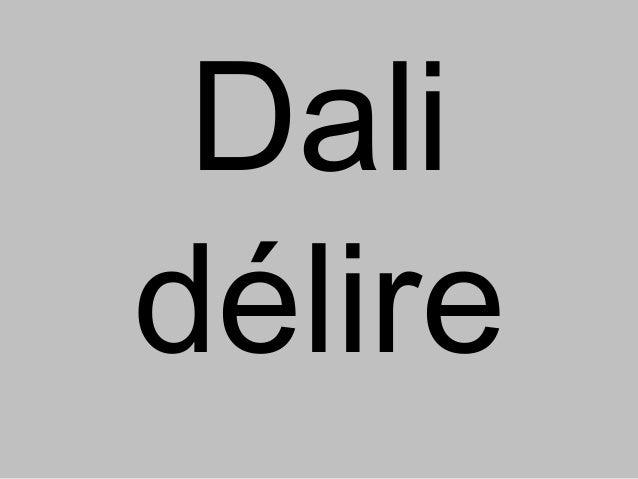 Dali délire