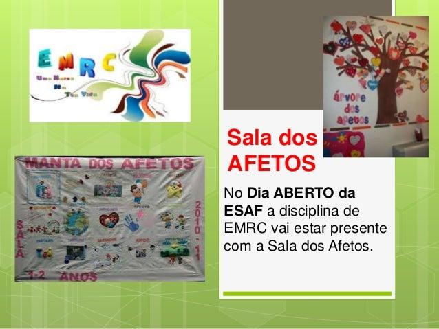 Sala dos AFETOS No Dia ABERTO da ESAF a disciplina de EMRC vai estar presente com a Sala dos Afetos.