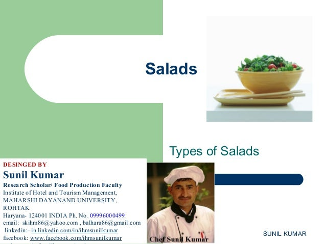 Salads  Types of Salads DESINGED BY  Sunil Kumar Research Scholar/ Food Production Faculty Institute of Hotel and Tourism ...