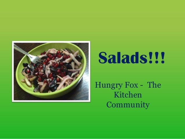 Salads!!! Hungry Fox - The Kitchen Community