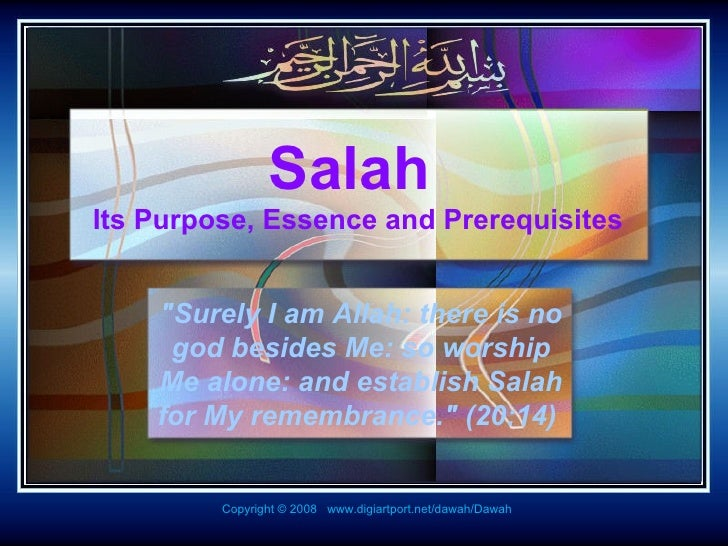 "Salah  Its Purpose, Essence and Prerequisites ""Surely I am Allah: there is no god besides Me: so worship Me alone: an..."