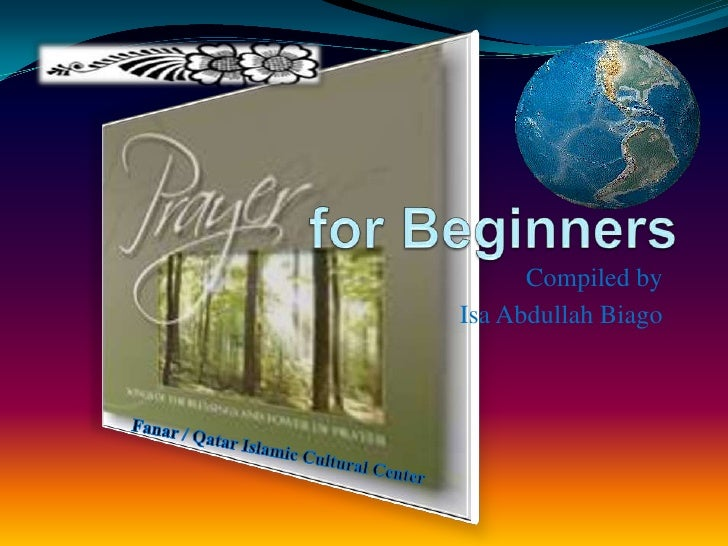 for Beginners<br />Compiled by <br />Isa Abdullah Biago<br />Fanar / Qatar Islamic Cultural Center <br />