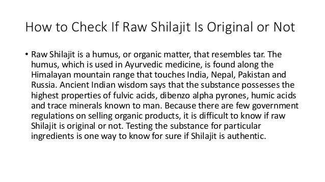 How to Check If Raw Shilajit Is Original or Not • Raw Shilajit is a humus, or organic matter, that resembles tar. The humu...