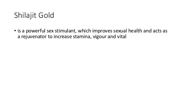 Shilajit Gold • is a powerful sex stimulant, which improves sexual health and acts as a rejuvenator to increase stamina, v...